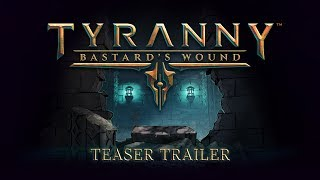 Tyranny - Bastard's Wound Youtube Video