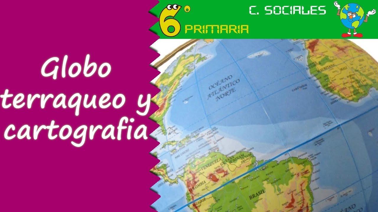 Globos terráqueos y cartografía. Sociales, 6º Primaria