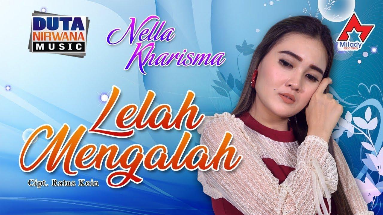 Lelah Mengalah By Nella Kharisma From Indonesia Popnable