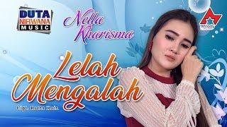 Nella Kharisma Lelah Mengalah Official