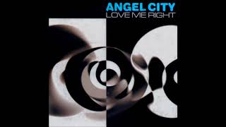 Angel City - Love Me Right [original 1999 version]