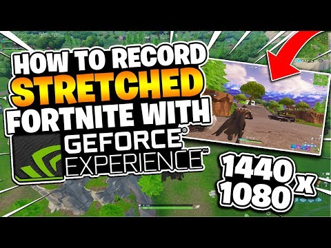 🔧🔴 How To Record Stretched Fortnite With NVIDIA SHADOWPLAY