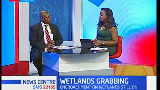 DETAILS: How Kenyans have encroached on Wetlands areas