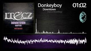 Donkeyboy - Downtown (Itecz Bootleg) FREE RELEASE