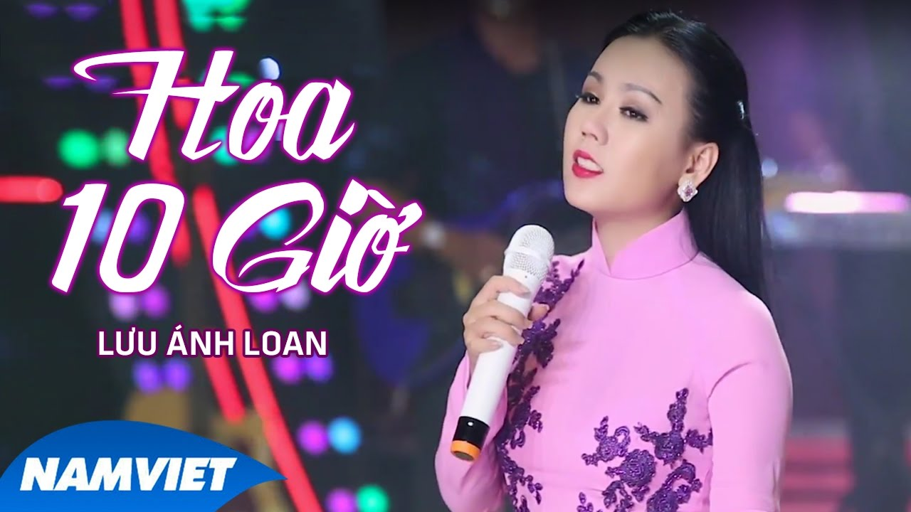 Hoa Mười Giờ – Lưu Ánh Loan (MV OFFICIAL)