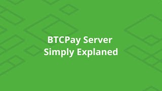 BTCPay Server Simply Explained
