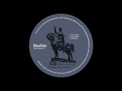 Reshio - Time & Space