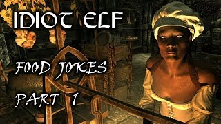Idiot Elf in Skyrim - 034 -  Food Jokes - Part 1