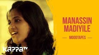 Gambar cover Manassin Madiyile - Adithya, Priyanka & Team - Moodtapes - Kappa TV