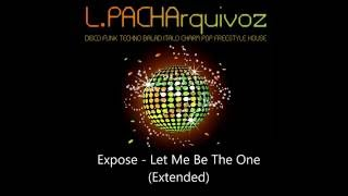 Expose - Let Me Be The One (Extended)