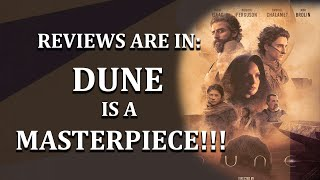 Dune Blows Away All Expectations! The Reviews are In!