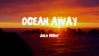 Jake Miller   OCEAN AWAY (Lyrics)