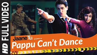 Full Video: Pappu Can't Dance | Jaane Tu Ya Jaane Na