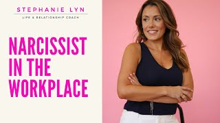 Tips for Handling a Narcissist at Work!   Stephanie Lyn Coaching