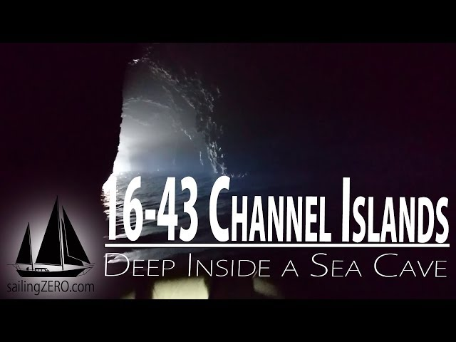 16-43_Channel Islands - Deep Inside a Sea Cave (sailing ZERO)