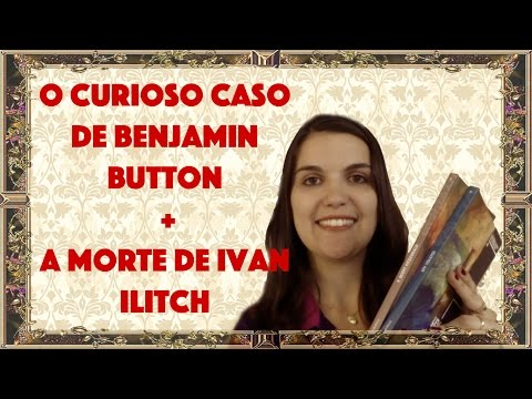 Livros: O Curioso Caso de Benjamin Button + A Morte de Ivan Ilitch