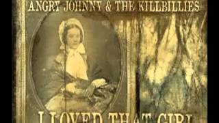 Angry Johnny And The Killbillies -I Loved That Girl