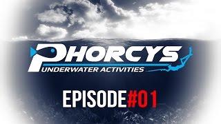PHORCYS UNDERWATER ACTIVITIES - EPISODE#01