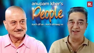 Anupam Kher's 'People' With Kamal Haasan   Exclusive Interview