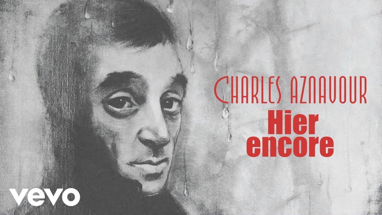 Charles Aznavour Hier Encore Lyrics English Translation