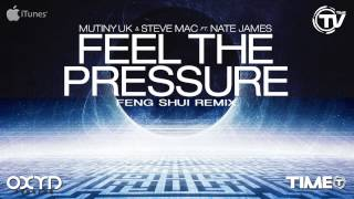 Mutiny UK & Steve Mac Ft. Nate James - Feel The Pressure (Feng Shui Remix) - Time Records