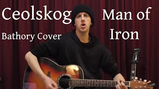 Ceolskog - Man of Iron (Acoustic Bathory Cover)