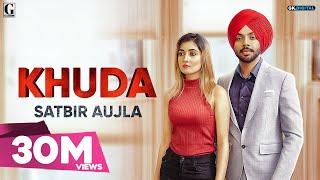 Khuda : Satbir Aujla (Official Song) Rav Dhillon | Latest