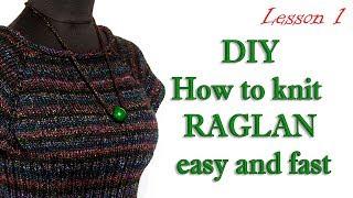 Как вязать реглан просто и быстро МК 1/ DIY Knit Reglan - How to knitting sweater