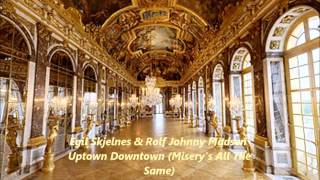 Egil Skjelnes _Rolf Johnny Madsen - Uptown Downtown Misery's All The Same