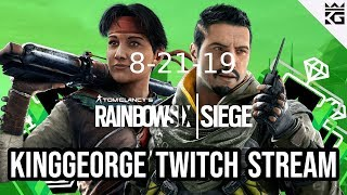 KingGeorge Rainbow Six Twitch Stream 8-21-19