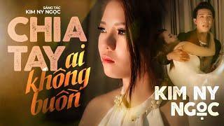 MV Cảm động : Chia tay ai không buồn [Official MV] Kim Ny Ngọc,Nam Long | Full HD