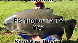 Programa Fishingtur na TV 052 - Silvestre Resort