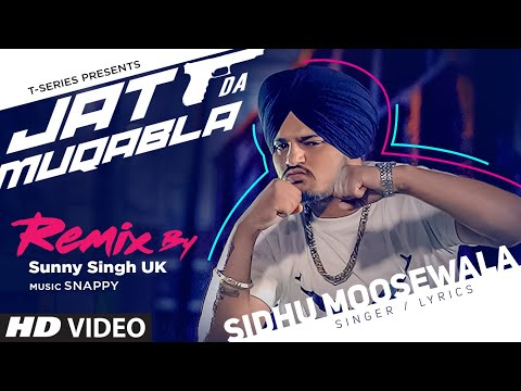 JATT DA MUQABALA - Remix | Video Song | Sidhu Moosewala | Snappy | DJ Sunny Singh UK