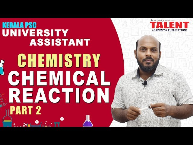 Kerala PSC Chemistry Class for University Assistant Exam 2018 | CHEMICAL REACTION- PART 2