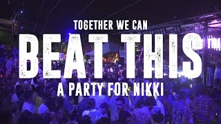 Together we can BEAT THIS a party for NIKKI  Cova Santa 092016