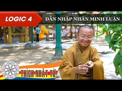 Logic học Phật giáo (2007) - Bài 4: Dẫn nhập nhân minh luận