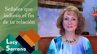 Señales Que Indican El Fin De Tu Relación - Lucy Serrano
