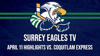 HIGHLIGHTS: Coquitlam Express @ Surrey Eagles – April 11th, 2021