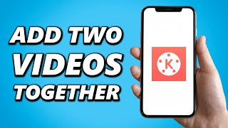 How to Add Two Videos Together on Kinemaster! (2021)