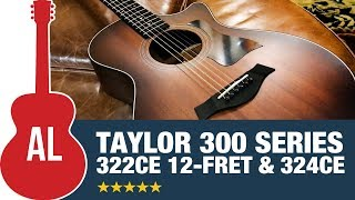 Taylor 300 Series Highlight (322ce and 324ce)
