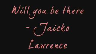 Will You Be There - Jaicko Lawrence