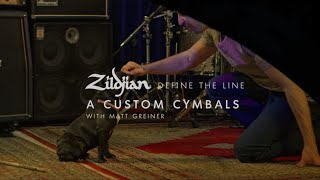 Zildjian Define the Line - A Custom Series