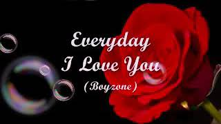 EVERYDAY I LOVE YOU ( Lyrics )