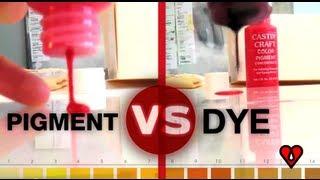 Pigment VS Dye