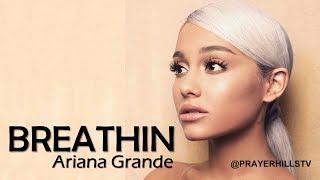 Ariana Grande   Breathin (Clean)