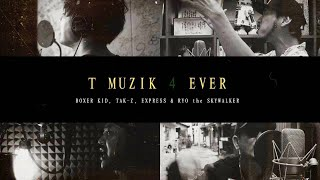 T MUZIK 4 EVER(ネズミの詩 / テリーのうた / もぐらの唄 / EVER GREEN) / BOXER KID, TAK-Z, EXPRESS & RYO the SKYWALKER