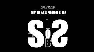Video The Slobs - My Ideas Never Die! [Official Audio]