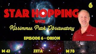 Star Hopping #6 - Find the Orion Nebula, Flame Nebula, Horsehead Nebula, and M78