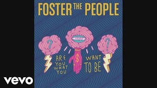 Foster The People - Are You What You Want to Be? (Audio)