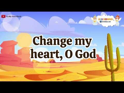 Change My Heart, Oh God | Christian Songs For Kids